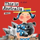 This Is Australia 2017 Wall Calendar by M Sasek