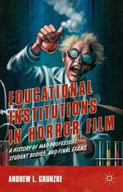 Educational Institutions in Horror Film by Andrew L. Grunzke