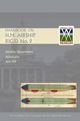 Handbook on H.M. Airship, Rigid No. 9 by Airship Department Admiralty April 1918 image