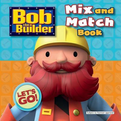 Bob the Builder: Mix & Match Book image