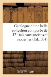 Catalogue D'Une Belle Collection Composee de 121 Tableaux Anciens Et Modernes by Wateau