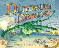 Dinosaur Disaster by Benedict Blathwayt image