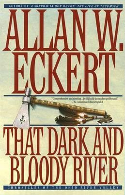 That Dark & Bloody River by Allan W Eckert image
