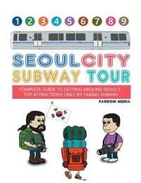 Seoul City Subway Tour (Full Color Super Size Edition) by Fandom Media