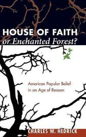 House of Faith or Enchanted Forest? by Charles W Hedrick