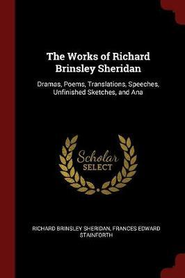 The Works of Richard Brinsley Sheridan by Richard Brinsley Sheridan