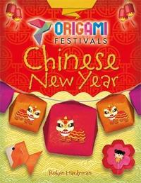 Origami Festivals: Chinese New Year by Robyn Hardyman image