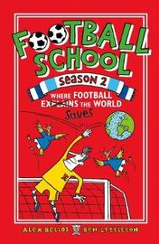 Football School Season 2: Where Football Explains the World by Spike Gerrell