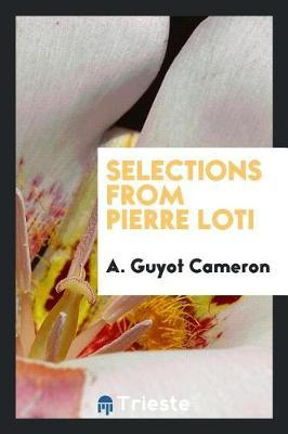 Selections from Pierre Loti by A Guyot Cameron