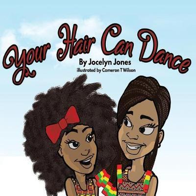 Your Hair Can Dance by Jocelyn Jones