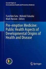 Pre-emptive Medicine: Public Health Aspects of Developmental Origins of Health and Disease image