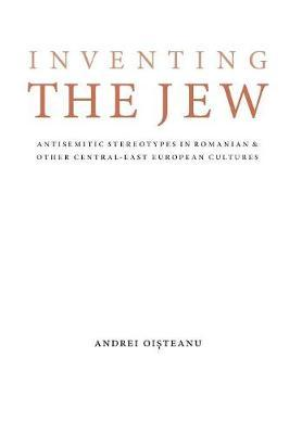 Inventing the Jew by Andrei Oisteanu image