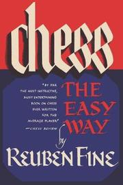 Chess the Easy Way by Reuben Fine
