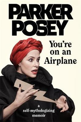 You're on an Airplane by Parker Posey