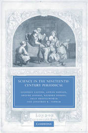 Science in the Nineteenth-Century Periodical by Geoffrey Cantor