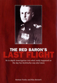 The Red Baron's Last Flight by Norman Franks