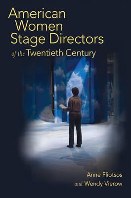 American Women Stage Directors of the Twentieth Century by Anne L. Fliotsos image