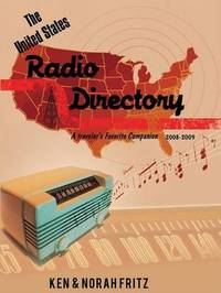 The United States Radio Directory: A Traveler's Favorite Companion 2008-2009 by Ken Fritz