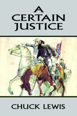 A Certain Justice by Chuck Lewis