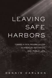 Leaving Safe Harbors by Dennis L. Carlson image