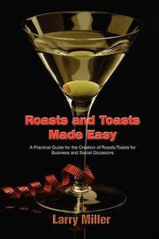 Roasts and Toasts Made Easy by Larry Miller