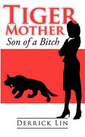 Tiger Mother Son of a Bitch by Derrick Lin
