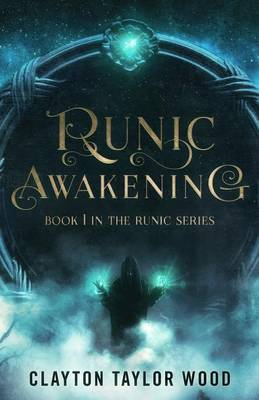 Runic Awakening by Clayton Taylor Wood