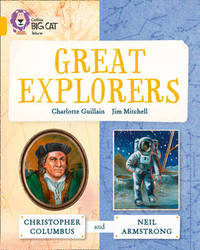 Great Explorers: Christopher Columbus and Neil Armstrong by Charlotte Guillain
