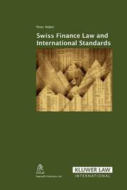 Swiss Finance Law and International Standards by Peter Nobel