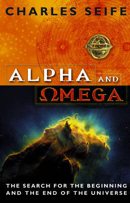 The Alpha And Omega by Charles Seife