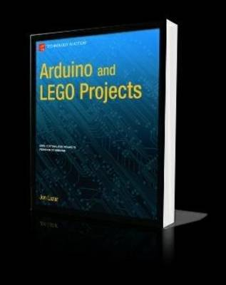 Arduino and LEGO Projects by Jon Lazar
