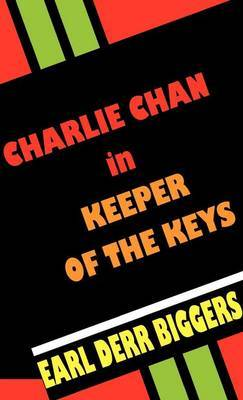 Charlie Chan in Keeper of the Keys by Earl Derr Biggers