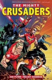 The Mighty Crusaders Vol. 1 by Ian Flynn