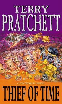 Thief of Time (Discworld - Death / History Monks) by Terry Pratchett
