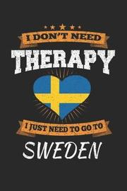I Don't Need Therapy I Just Need To Go To Sweden by Maximus Designs image