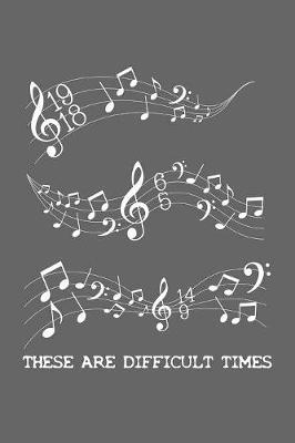 These Are Difficult Times by Deep Senses Designs