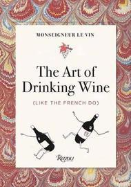 Monseigneur le Vin by Georges Montorgueil