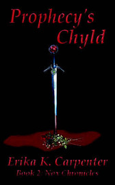 Prophecy's Chyld: Book 2: Nox Chronicles by K. Carpenter Erika K. Carpenter image