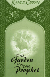 The Garden of the Prophet by Kahlil Gibran image