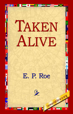 Taken Alive by E.P Roe
