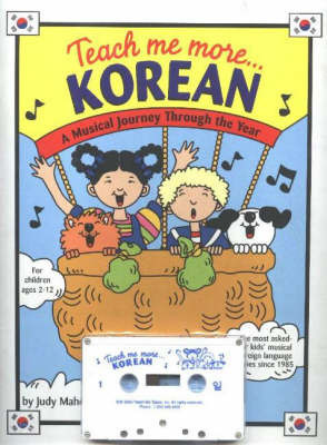Teach Me More... Korean: A Musical Journey through the Year by Judy Mahoney