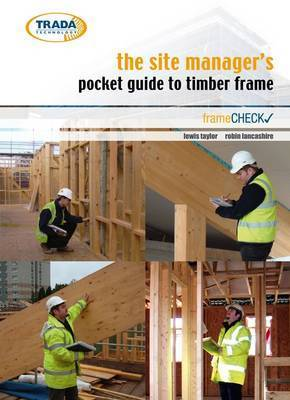 The Site Manager's Pocket Guide to Timber Frame Construction by Taylor Lewis
