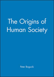 The Origins of Human Society by Peter Bogucki image
