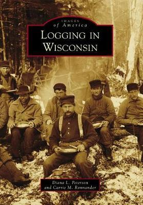 Logging in Wisconsin by Diana L Peterson image