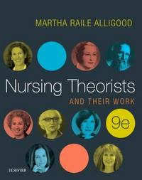Nursing Theorists and Their Work by Martha Raile Alligood image