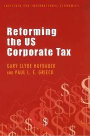 Reforming the US Corporate Tax by Gary Clyde Hufbauer