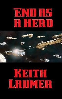 End as a Hero by Keith Laumer