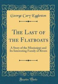 The Last of the Flatboats by George Cary Eggleston