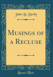 Musings of a Recluse (Classic Reprint) by John B Derby image