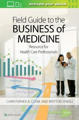 Field Guide to the Business of Medicine by Christopher Clyne image
